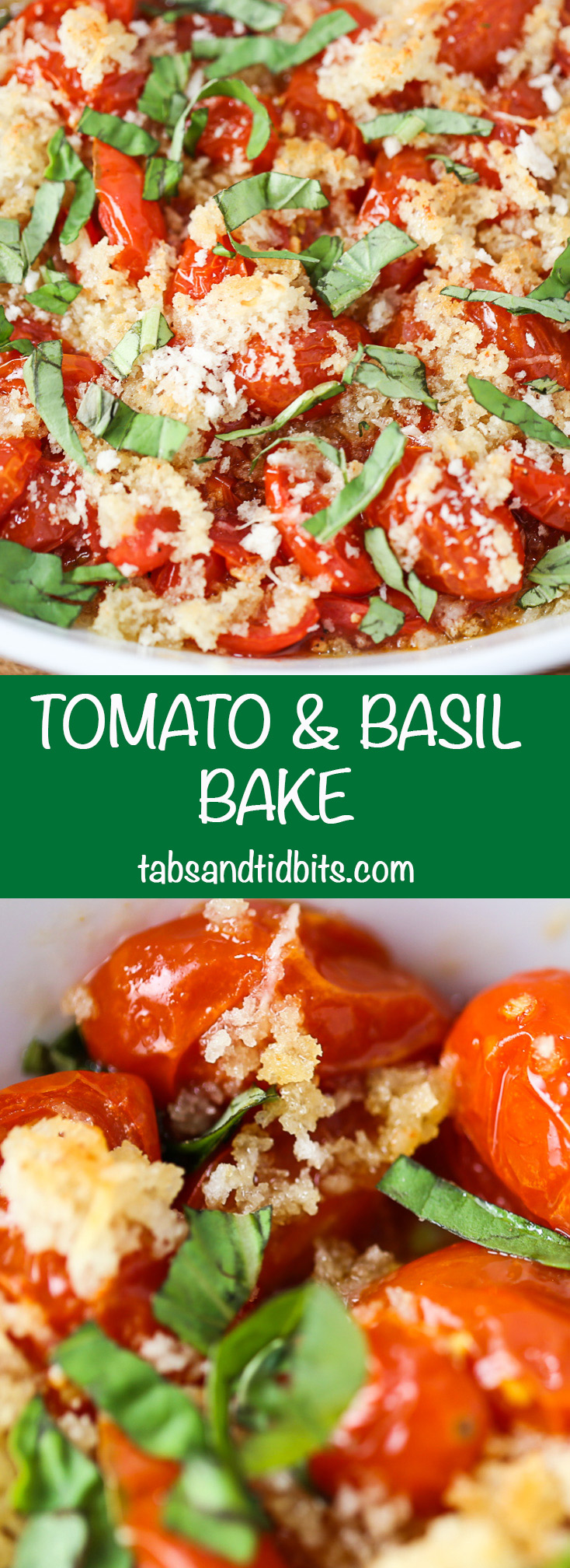 Tomato & Basil Bake - Bright cherry tomatoes and fresh basil topped with a buttery bread crumb topping!