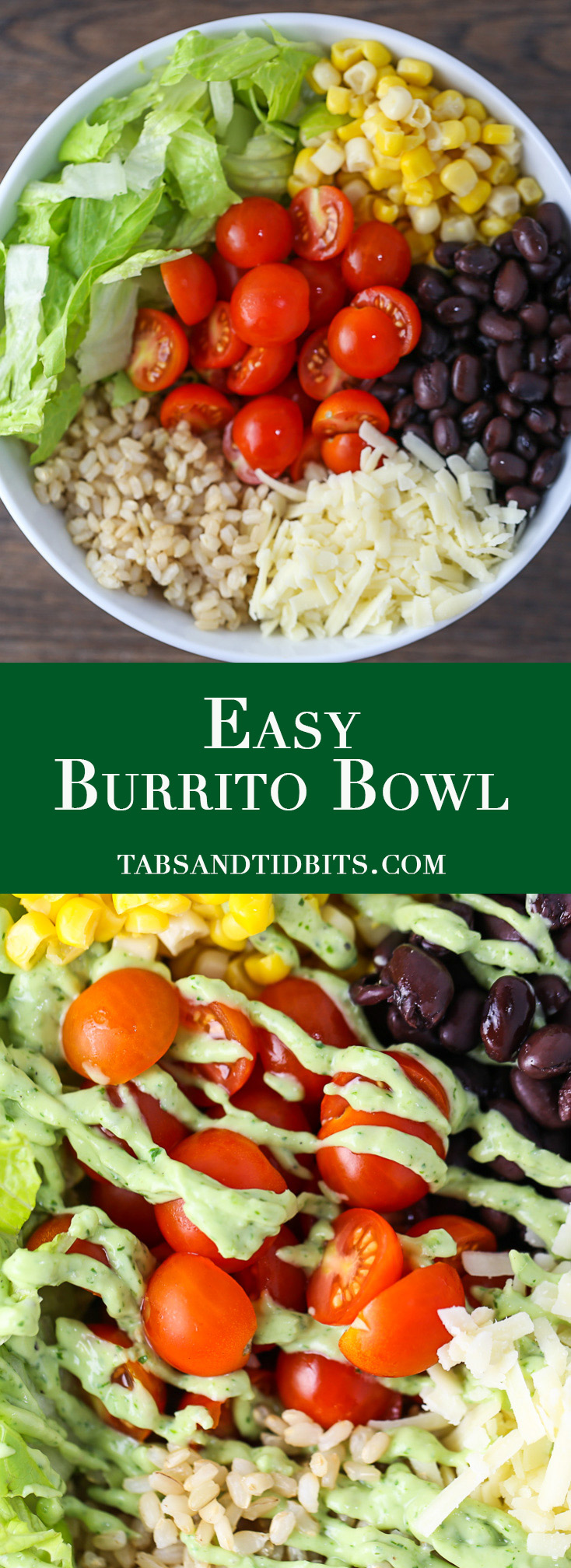 Easy Burrito Bowl - A burrito bowl full and simple and easy ingredients with Spicy Avocado Dressing to take it up a notch!