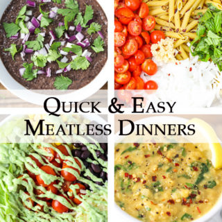 Quick and Easy Meatless Dinners